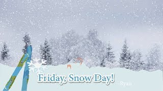 """It's a Friday Snow Day"" Parody School Closing Song (Snow Day)"