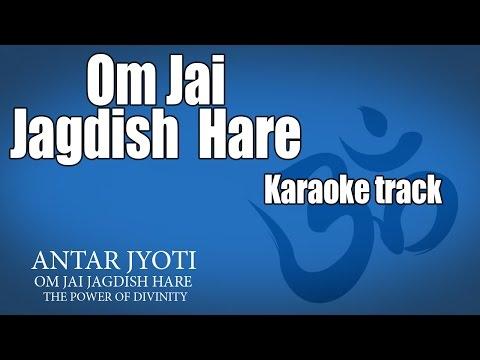 Om Jai Jagdish Hare - Karaoke track  | (Album: Antar Jyoti - Om Jai Jagdish Hare)