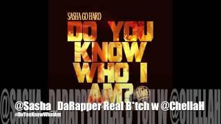 Sasha Go Hard - Real Bitch w Chella H | @SashaGoHard
