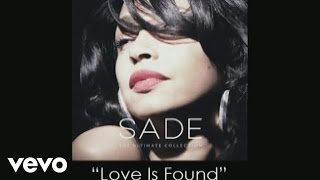 Sade - Love Is Found (Audio)