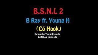 [ Karaoke ] B.S.N.L 2 - B Ray ft. Young H (có Hook)