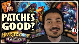 PATCHES DOESN'T SUCK NOW?! - Hearthstone Battlegrounds