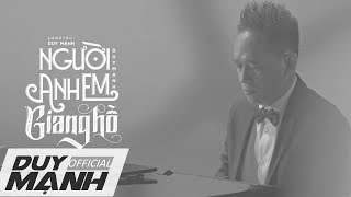 Người Anh Em Giang Hồ (Acoustic Piano) - Duy Mạnh | Official MV