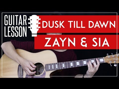 Dusk Till Dawn Guitar Tutorial - Zayn feat  Sia Guitar Lesson 🎸 |Chords + No Capo + Guitar Cover|