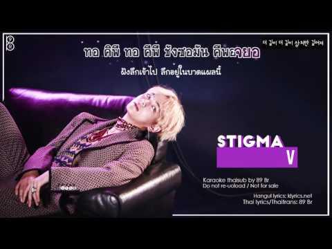 [Karaoke-Thaisub] Stigma - V of BTS(방탄소년단) #89brฉั๊บฉั๊บ