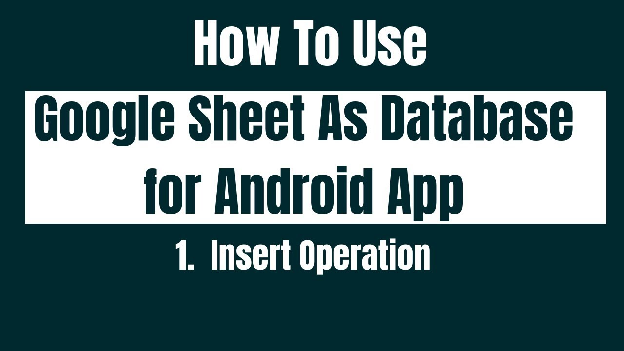 How To Use Google Sheet As Database for Android App -1