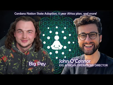 John O'Connor on Cardano Nation State Adoption, and the 5 year plan in Africa   The Cardano Aura #17