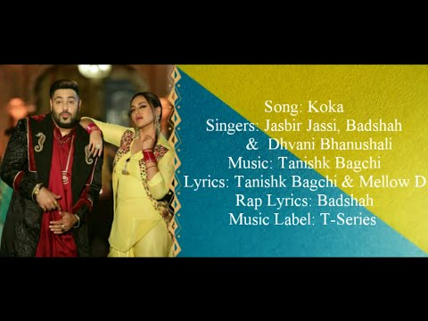 KOKA Full Song With Lyrics - Badshah, Dhvani Bhanushali & Jasbir Jassi - Tanishk Bagchi & Mellow D