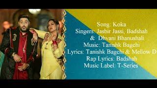 KOKA Full Song With Lyrics - Badshah, Dhvani Bhanushali & Jasbir Jassi - Tanishk Bagchi & Mellow D
