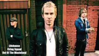 Lifehouse / Firing Squad