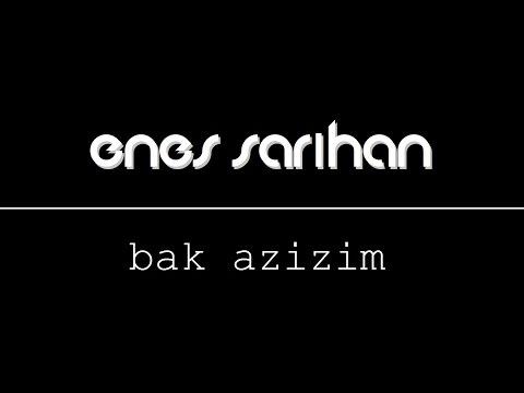 Bak Azizim (Yazan & Seslendiren: Enes Sarıhan)