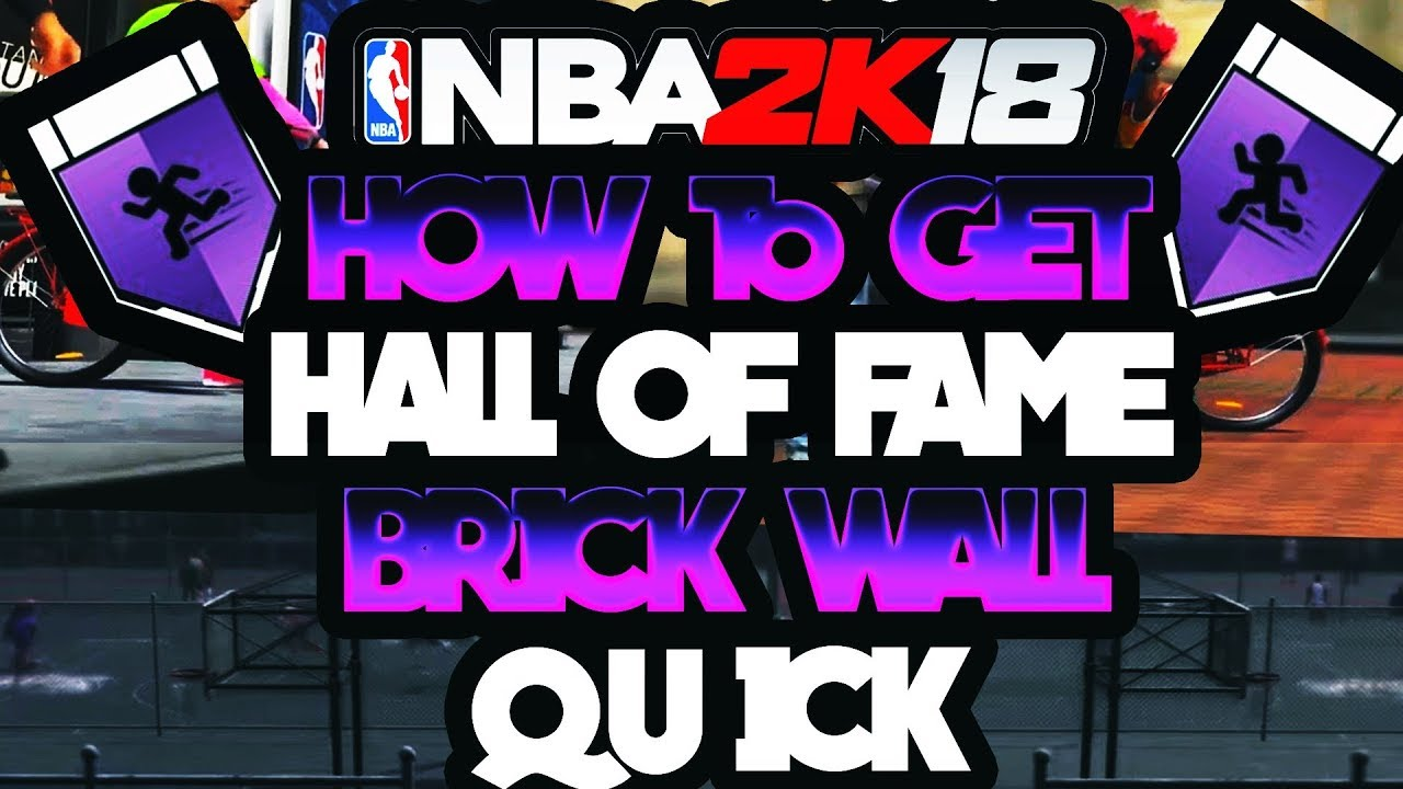 Nba 2k18 Brick Wall Hall Of Fame Tutorial Get It In Park