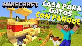 Minecraft: Como hacer una Casa para Gatos con Parque (Cat House) Super Tutorial