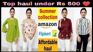Flipkart top haul under Rs 500 & try on | affordable summer top haul | amazon top haul under rs 500