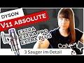 Dyson V11 Absolute Extra / Extra Pro / Extra Plus im Vergleich 🔍