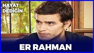 Hayat Dediğin - ER RAHMAN