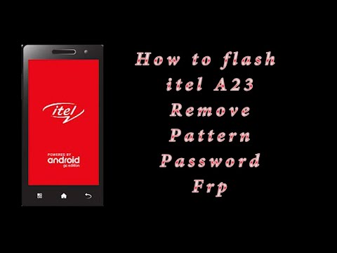 Download How To Flash Itel A23 Remove Pattern Password Frp