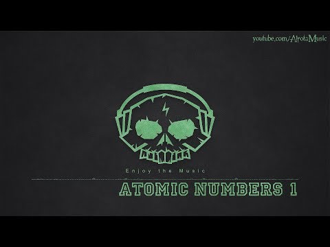 Atomic Numbers 1 by August Wilhelmsson - [Adventure Music]