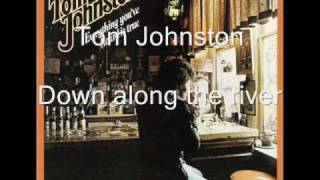 Tom Johnston - Down along the river