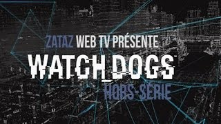 ZATAZ Web TV Hors Serie WatchDogs