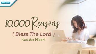 10 000 Reasons Bless The Lord Natashia Midori With