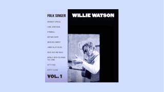 "Willie Watson - ""Jame Alley Blues"" Official Audio"