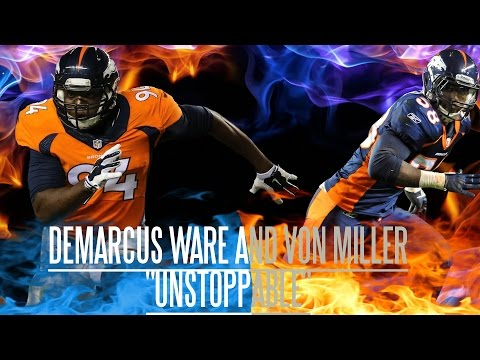 """Von Miller and Demarcus Ware Highlights """"Unstoppable"""""""