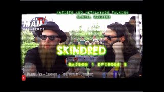 "Episode 2- ""It's not a class issue"" SKINDRED"