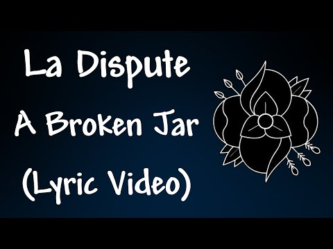 La Dispute - A Broken Jar Lyrics