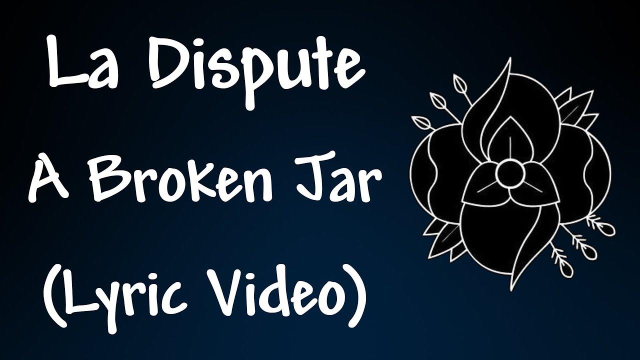 La Dispute A Broken Jar Lyrics