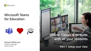 Set up Microsoft Teams for Education online classes and lectures  - Part 1