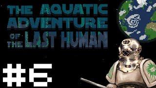 Aquatic Adventure of the Last Human - The Experiment / The Guardian - Part 6