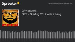 GPR – Starting 2017 with a bang