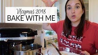 Vlogmas 2018 | Bake With Me