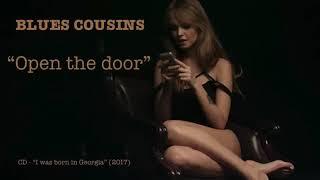 """BLUES COUSINS""""open the door"""