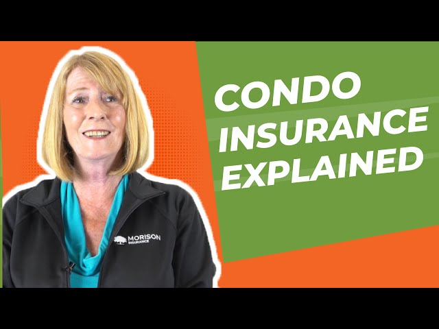 Condo Insurance - Everything You Need To Know