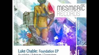 Luke Chable - Foundation (Original Mix) - Mesmeric Records