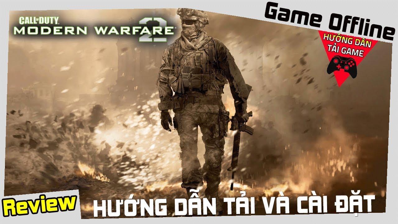 Cách Tải Game Call Of Duty Modern Warfare 2 Miễn Phí Thành Công