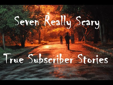 Seven Really Scary True Subscriber Stories