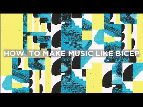 How To Make Music Like Bicep(FREE SAMPLES)