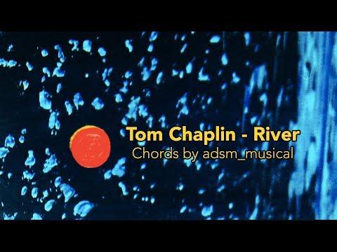Tom Chaplin - 'River' with chords and lyrics