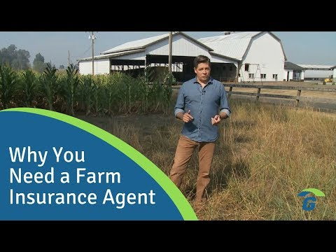 Why YOU Need a Farm Insurance Agent
