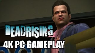 Dead Rising 1 PC Gameplay [4k]