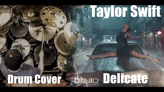 Taylor Swift - Delicate ( David Drummer Drum Cover)