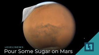 Level1 News September 11 2018: Pour Some Sugar on Mars