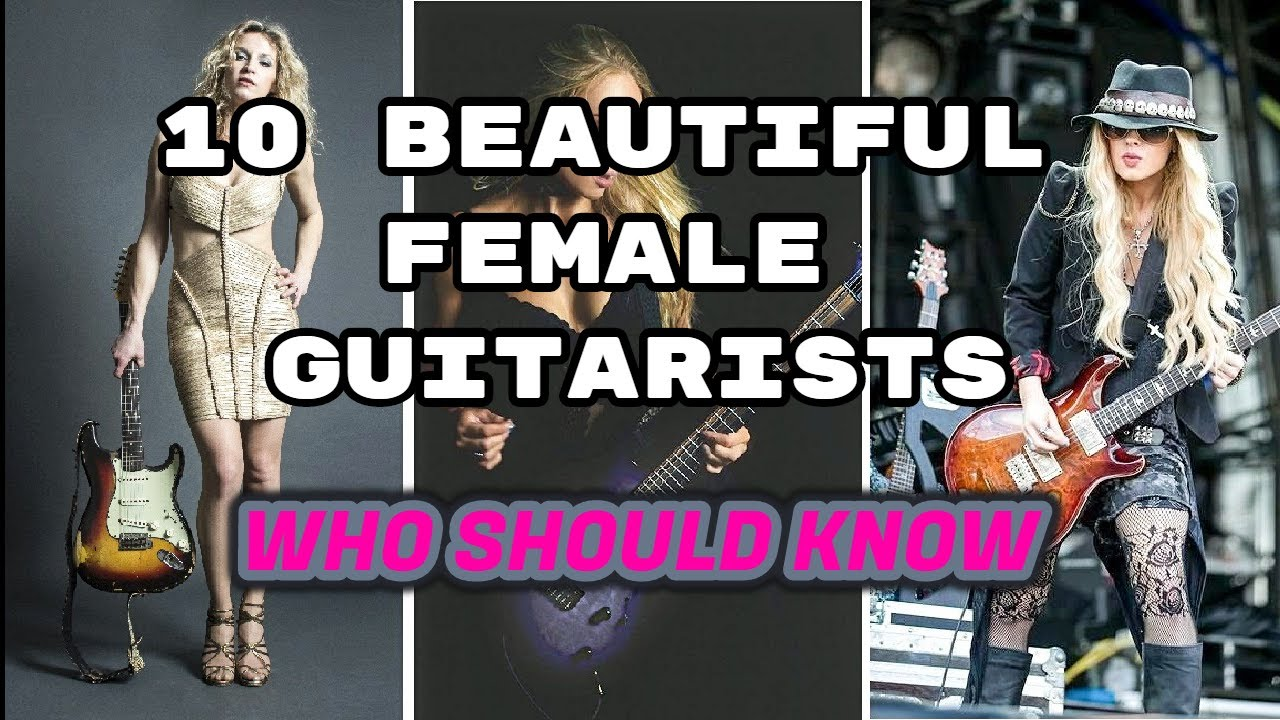 10 Beautiful Female Guitarists [who should know]