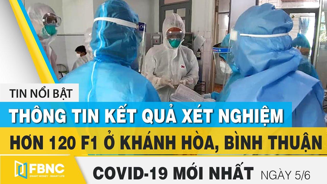 Tin tức Covid-19 mới nhất hôm nay 5/6 | Dich Virus Corona Việt Nam hôm nay | FBNC