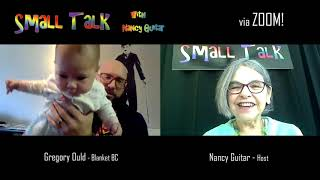 "SMALL TALK with Nancy Guitar:  ""Gregory Ould"", Season 6, Ep. 26"