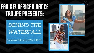 FANIKE! African Dance Troupe Presents: Behind the Waterfall