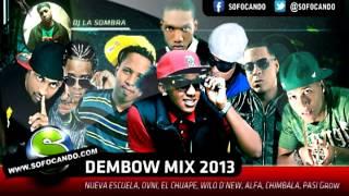 Nueva Escuela, Paramba, Ovni, El Chuape, Wilo d New, Chimbala, El Aafa, Pasi Grow - Dembow Mix 2013